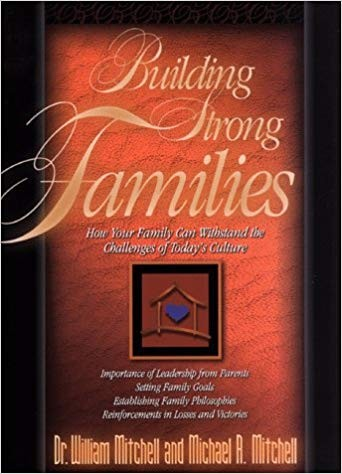 Image for Building Strong Families: How Your Family Can Withstand the Challenges of Today's Culture