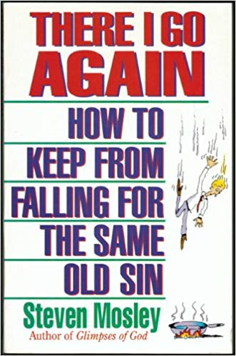 Image for There I Go Again: How to Keep from Falling for the Same Old Sin