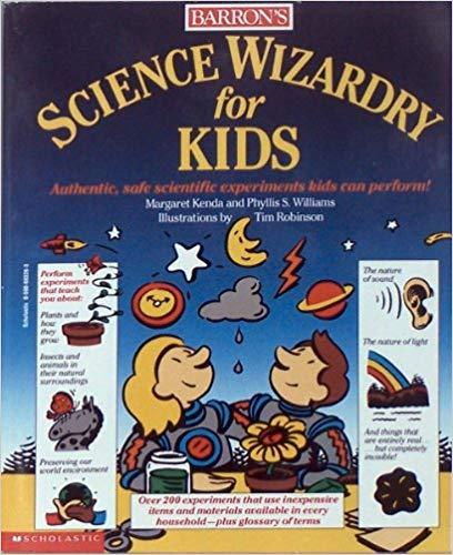 Image for Science Wizardry For Kids: Authentic, Safe Scientific Experiments Kids Can Perform