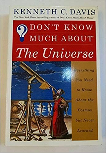 Image for Don't Know Much About the Universe: Everything You Need to Know About the Cosmos but Never Learned