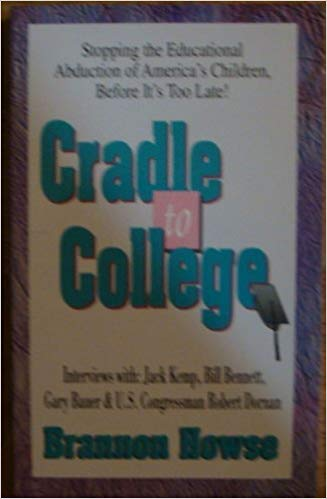 Image for Cradle to College: Stopping the Educational Abduction of America's Children Before It's Too Late!