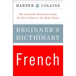 Image for French Beginner's Dictionary: The Essential Dictionary from the First Class to the Final Exam