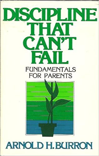 Image for Discipline That Can't Fail: Fundamentals for Parents