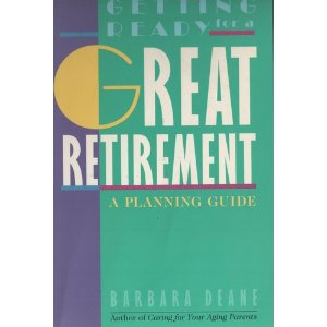 Image for Getting Ready for a Great Retirement: A Planning Guide