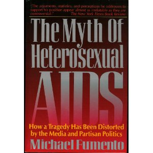Image for The Myth of Heterosexual AIDS: How a Tragedy Has Been Distorted by the Media and Partisan Politics