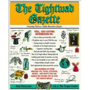 Image for The Tightwad Gazette: Promoting Thrift as a Viable Alternative Lifestyle