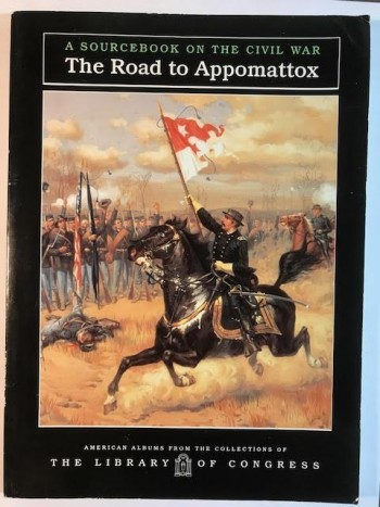 Image for The Road to Appomattox: A Sourcebook on the Civil War