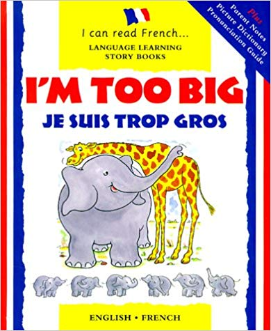 Image for I'm Too Big, Je suis trop gros (I Can Read French - Language Learning Story Books)