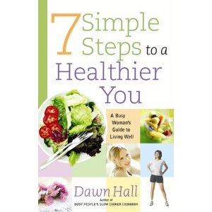 Image for 7 Simple Steps to a Healthier You: A Busy Woman's Guide to Living Well