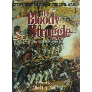 Image for Eyewitness to the Civil War, Volume II: The Bloody Struggle, The Civil War in the East, 1862