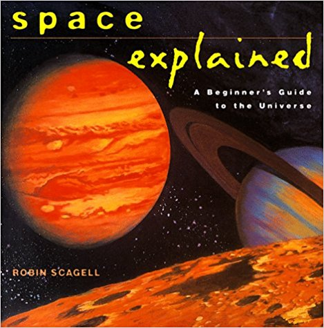 Image for Space Explained: A Beginner's Guide to the Universe