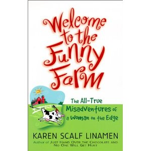 Image for Welcome to the Funny Farm: The All-True Misadventures of a Woman on the Edge