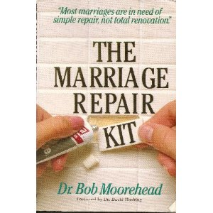 Image for The Marriage Repair Kit: Most Marriages are in Need of Simple Repair, not Total Renovation""