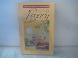 Image for Legacy: The Moving Saga of Our Prairie Pioneers