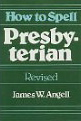 How to Spell Presbyterian