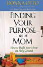 Image for Finding Your Purpose as a Mom: How to Build Your Home on Holy Ground
