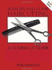 Image for Scissors and Comb Haircutting: A Cut-By-Cut Guide for Home Haircutters