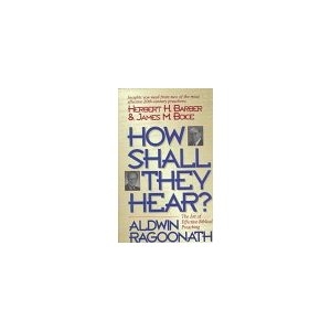 Image for How  Shall They Hear?: The Art of Effective Biblical Preaching