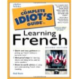 Image for The Complete Idiot's Guide To Learning French (Second Edition)