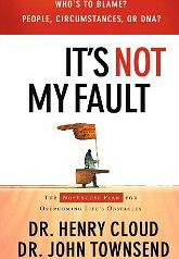 Image for It's Not My Fault: The No-Excuse Plan to Put You in Charge of Your Life