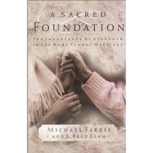 A Sacred Foundation: The Importance of Strength in the Home School Marriage
