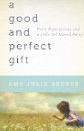 Image for Good and Perfect Gift, A: Faith, Expectations, and a Little Girl Named Penny