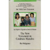 Image for The New Testament in Cotabato Manobo: The Philippines / Sa Mepion Tegudon Denu Si Hesus