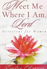 Image for Meet Me Where I am Lord: Devotions for Women