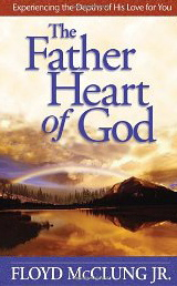 Image for The Father Heart of God: Experiencing the Depths of His Love for You