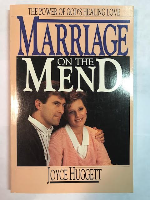 Marriage on the Mend: The Power of God's Healing Love