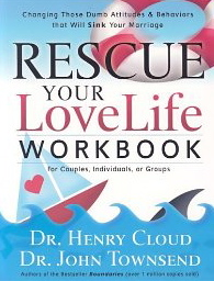 Image for Rescue Your Love Life Workbook: Changing those Dumb Attitudes & Behaviors that Will Sink Your Marriage (For Couples, Individuals, or Groups)