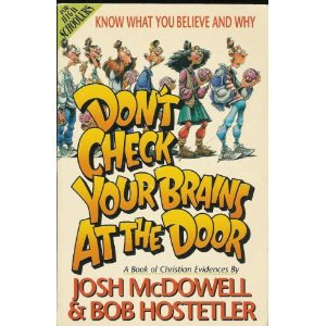 Image for Don't Check Your Brains at the Door: Know What You Believe and Why