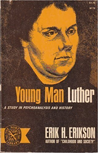 Image for Young Man Luther: a Study in Psychoanalysis and History