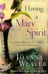 Image for Having a Mary Spirit: Allowing God to Change Us From the Inside Out