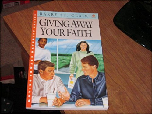 Image for Giving Away Your Faith  (Moving Toward Maturity Series)