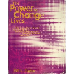 Image for The Power to Change Lives: The Complete Guide for Building a Great Commission Sunday School