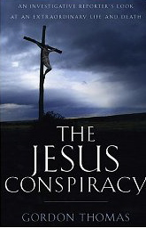 Image for The Jesus Conspiracy: An Investigative Reporter's Look at an Extraordinary Life and Death