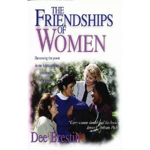 Image for The Friendships of Women: Harnessing the Power in Our Heartwarming, Heartrending Relationships