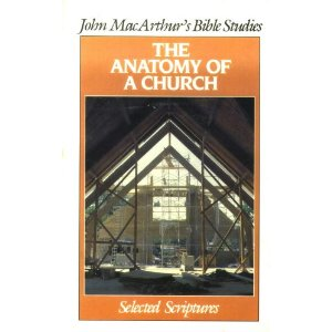 Image for The Anatomy of a Church (John MacArthur's Bible studies)