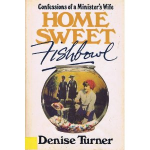 Image for Home Sweet Fishbowl: Confessions of a Minister's Wife