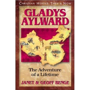Gladys Aylward : The Adventure of a Lifetime (Christian Heroes: Then & Now)