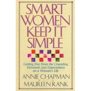 Image for Smart Women Keep it Simple: Getting Free from the Unending Demands and Expectations on a Woman's Life