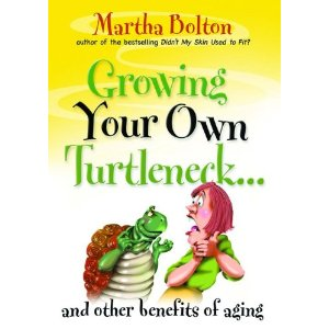 Image for Growing Your Own Turtleneck...and Other Benefits of Aging