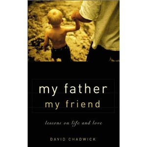 Image for My Father My Friend: Lessons on Life and Love