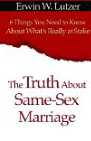 Image for The Truth About Same Sex Marriage: 6 Things You Need to Know About What's Really at Stake