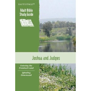 Image for Joshua and Judges: Entering the Promised Land/Spiraling Downward (Adult Bible Study Guide)