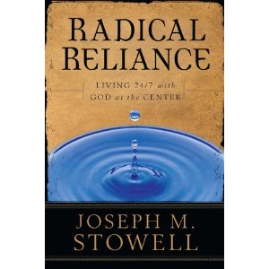 Image for Radical Reliance: Living 24/7n with God at the Center