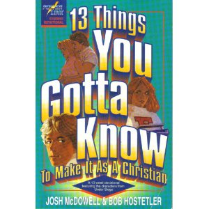 "Image for 13 Things You Gotta Know to Make it as a Christian: A 13 Week Devotional Featuring the Characters from ""Under Siege"""