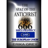 Image for The Seat of the Antichrist: Bible Prophecy and The European Union