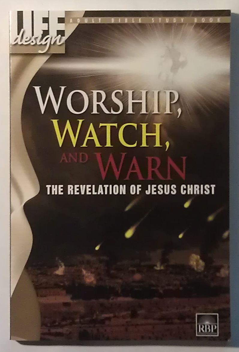 Image for Worship, Watch , and Warn: The Revelation of Jesus Christ (Adult Bible Study Book)